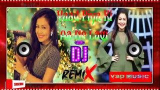 Neha Kakkar New Song Yaad Piya Ki Aane Lagi Dj Rem