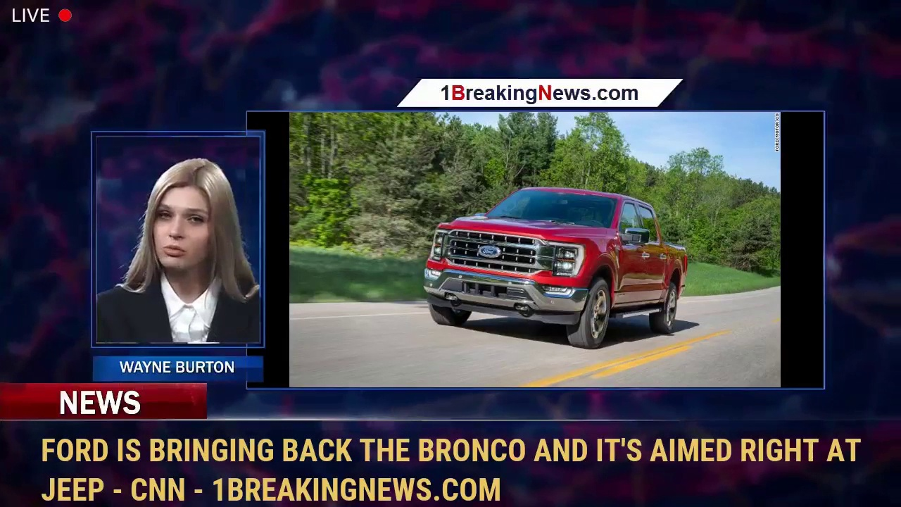 Ford is bringing back the Bronco and it's aimed right at Jeep – CNN – 1BreakingNews.com