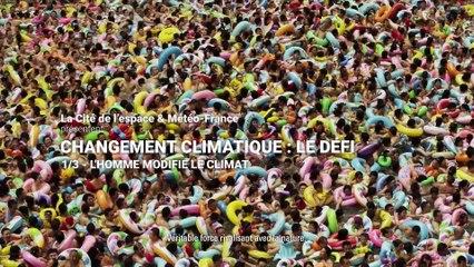 Changement Climatique : Le défi (1/3) - L'homme modifie le climat