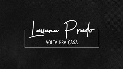 Lauana Prado - Volta Pra Casa