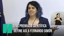 Una premiada científica define de forma contundente a Fernando Simón ante Pedro Sánchez