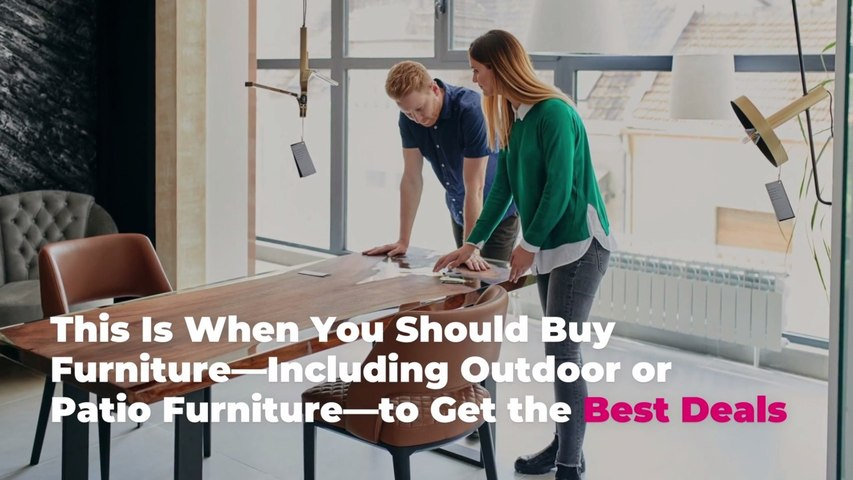 This Is When You Should Buy Furniture—Including Outdoor or Patio Furniture—to Get the Best