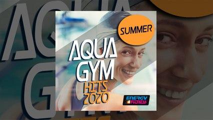 E4F - Summer Aqua Gym Hits 2020 - Fitness & Music 2020