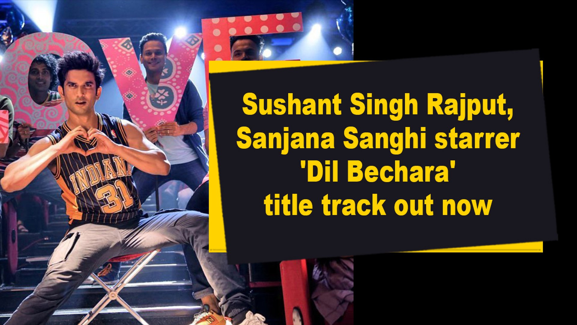 Sushant Singh Rajput, Sanjana Sanghi starrer 'Dil Bechara' title track out now