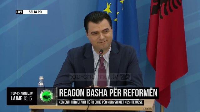 Reagon Basha për reformën/ Komenti i kryetarit të PD edhe për ndryshimet kushtetuese