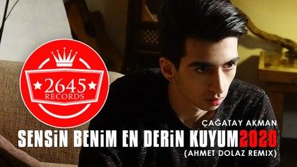 Çağatay Akman - Sensin Benim En Derin Kuyum (Ahmet Dolaz Remix)