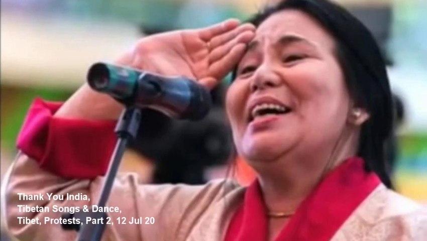 Tibet. Thank You India, Tibetan Songs & Dance, Protests, Tibet, Part 2,  12 Jul 20