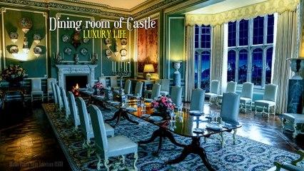 Luxury Life | ASMR | Dining room of Castle