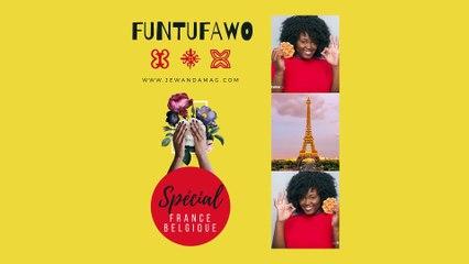 FuntuFawo France / Belgique - Du 13 au 22 juillet 2020 sur Je Wanda Magazine