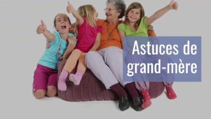 Quelques astuces de grand-mère