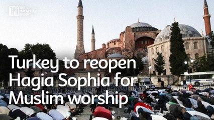 Turkey to reopen Hagia Sophia for Muslim worship