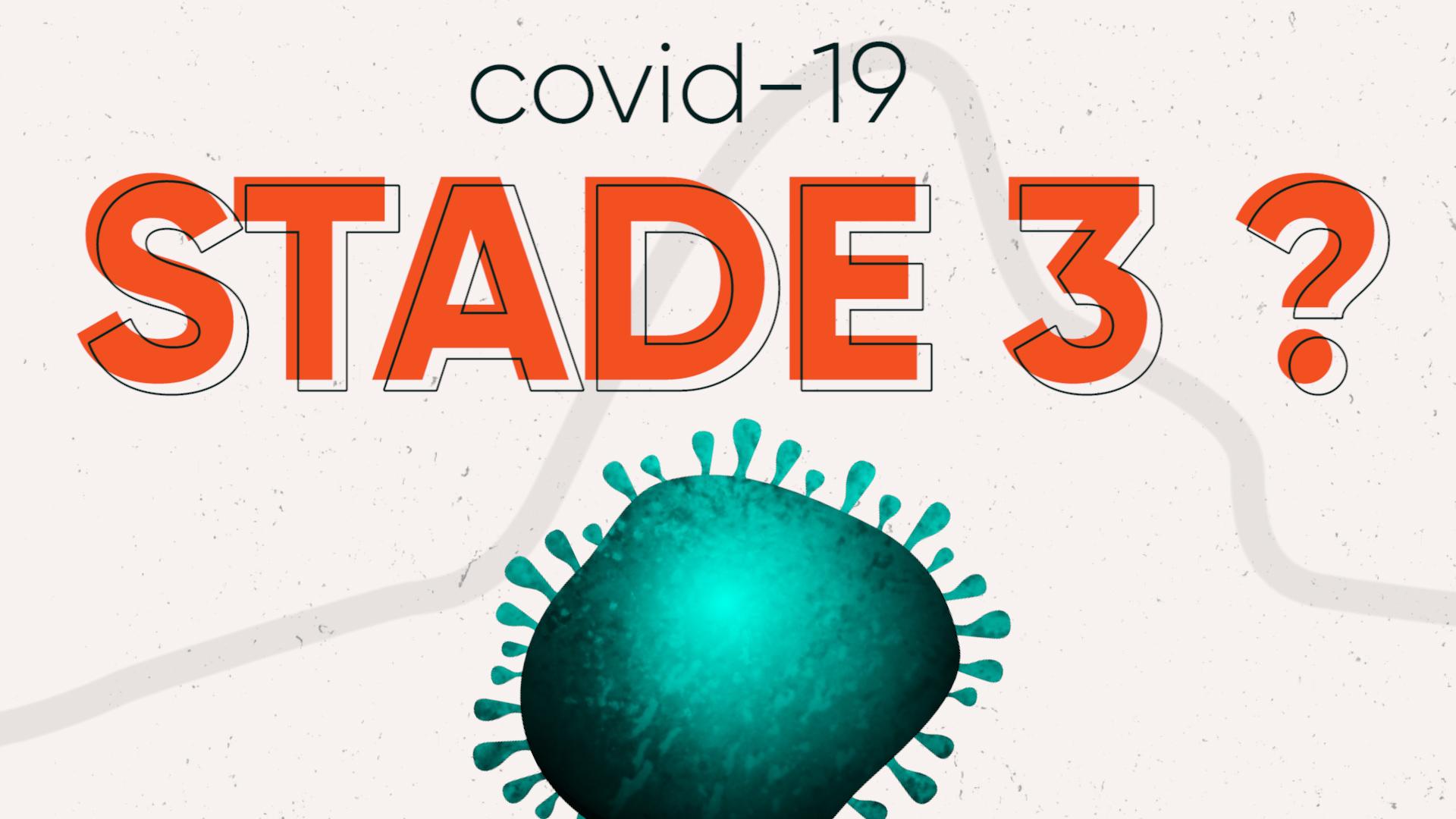 Coronavirus : que signifie le passage au stade 3 en France ?