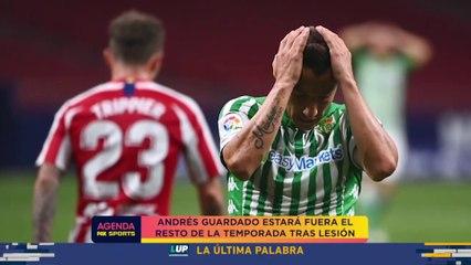 Andrés Guardado queda fuera el resto de la temporada: Agenda FS