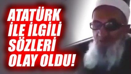 Atatürk ile ilgili sözleri olay oldu!