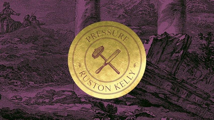 Ruston Kelly - Pressue