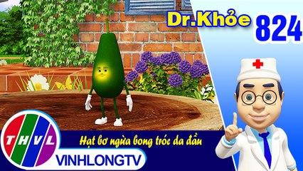 Dr. Khỏe - Tập 824: Hạt bơ ngừa bong tróc da đầu