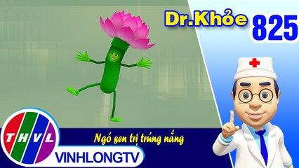 Dr. Khỏe - Tập 825: Ngó sen trị trúng nắng