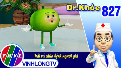 Dr. Khỏe - Tập 827: Trái vả chữa bệnh người già