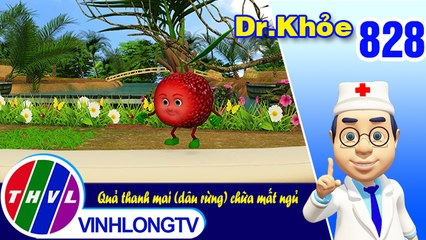 Dr. Khỏe - Tập 828: Quả thanh mai (dâu rừng) chữa mất ngủ