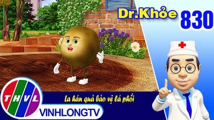 Dr. Khỏe - Tập 830: La hán quả bảo vệ lá phổi