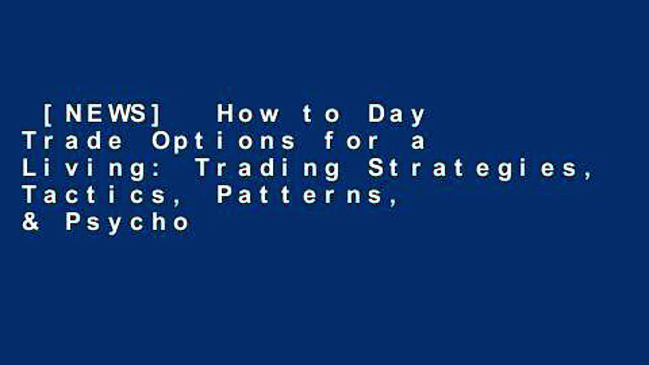 [NEWS]  How to Day Trade Options for a Living: Trading Strategies, Tactics,