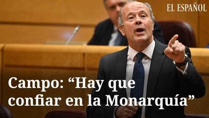 """Campo: """"Hay que confiar en la Monarquía"""""""