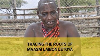 Tracing the roots of Maasai Laibon Letoya