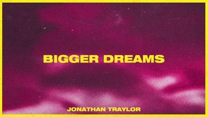 Jonathan Traylor - Bigger Dreams