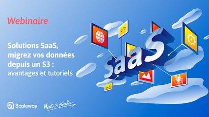 WEBINAIRE | SaaS, Migrez vos données depuis un S3 : avantages et tutoriels | Débutant