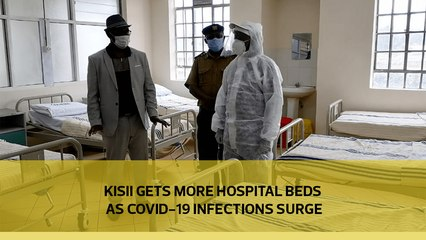 Kisii gets more hospital beds as Covid-19 infections surge