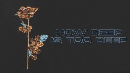 Ellie Goulding - How Deep Is Too Deep