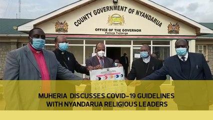 Muheria discusses covid-19 guidelines with Nyandarua religious leaders