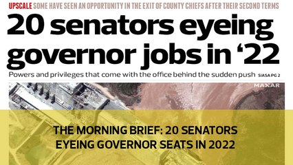 The Morning Brief: 20 Senators eyeing Governor seats in 2022