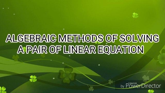 Algebraic methods of solving a pair of linear equations in hindi    Open Mathematics    Hindi