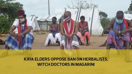 Kaya elders oppose ban on herbalists, witch doctors in Magarini