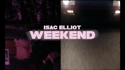 Isac Elliot - Weekend