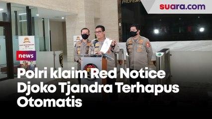 Polri Klaim Red Notice Djoko Tjandra Terhapus Otomatis