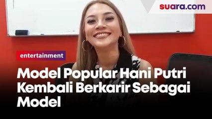 Model Popular Hani Putri Kembali Berkarir Sebagai Artis dan Model
