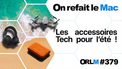 Les accessoires Tech de l'été ! | ORLM-379