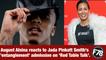 F78News: August Alsina reacts to Jada Pinkett Smith's 'entanglement' admission on 'Red Table Talk'. #AugustAlsina #JadaPinkettSmith