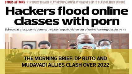 The Morning Brief: DP Ruto and Mudavadi allies clash over 2022