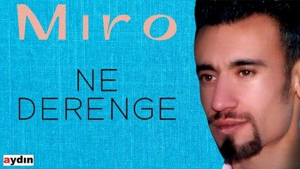 Miro - Ne Derenge