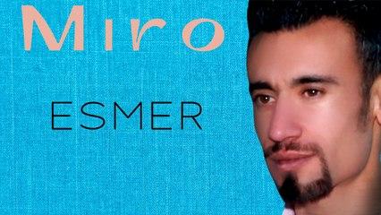 Miro - Esmer