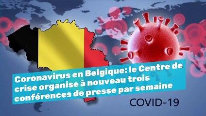 Coronavirus en Belgique: le Centre de crise organise à nouveau trois conférences de presse