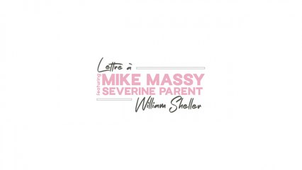 Mike Massy Ft. Séverine Parent - Lettre à William Sheller
