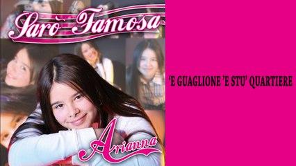 Arianna - 'E guaglione 'e stu' quartiere