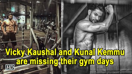 Vicky Kaushal and Kunal Kemmu are missing their gym days