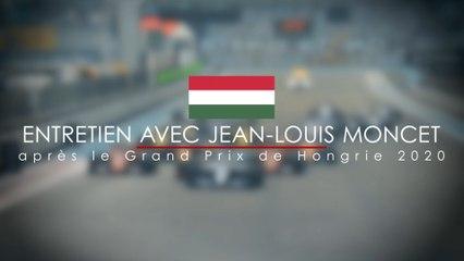 Entretien avec Jean-Louis Moncet après le Grand Prix de Hongrie 2020