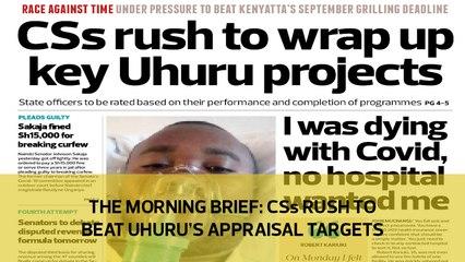 The Morning Brief: CSs rush to beat Uhuru's appraisal targets