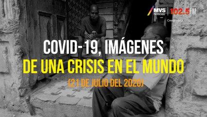 COVID-19, Imágenes de una crisis en el mundo 21 de Julio 2020